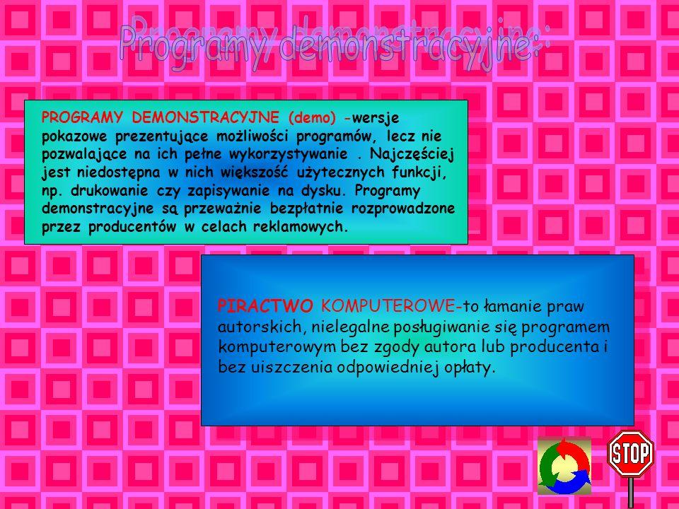 Freeware (czyt.friłer)i public domain(czyt.pablik domejn) - dostępne bezpłatnie oprogramowanie, którego można używać bez żadnych ograniczeń. Niekiedy