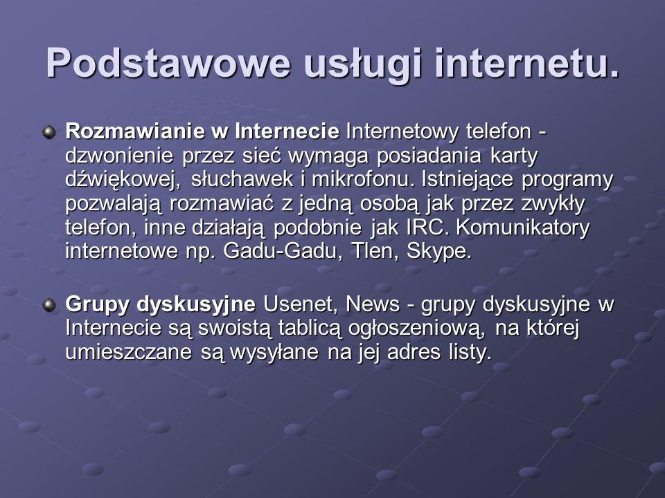 Podstawowe usługi internetu. Rozmawianie w Internecie Internetowy telefon - dzwonienie przez sieć wymaga posiadania karty dźwiękowej, słuchawek i mikr