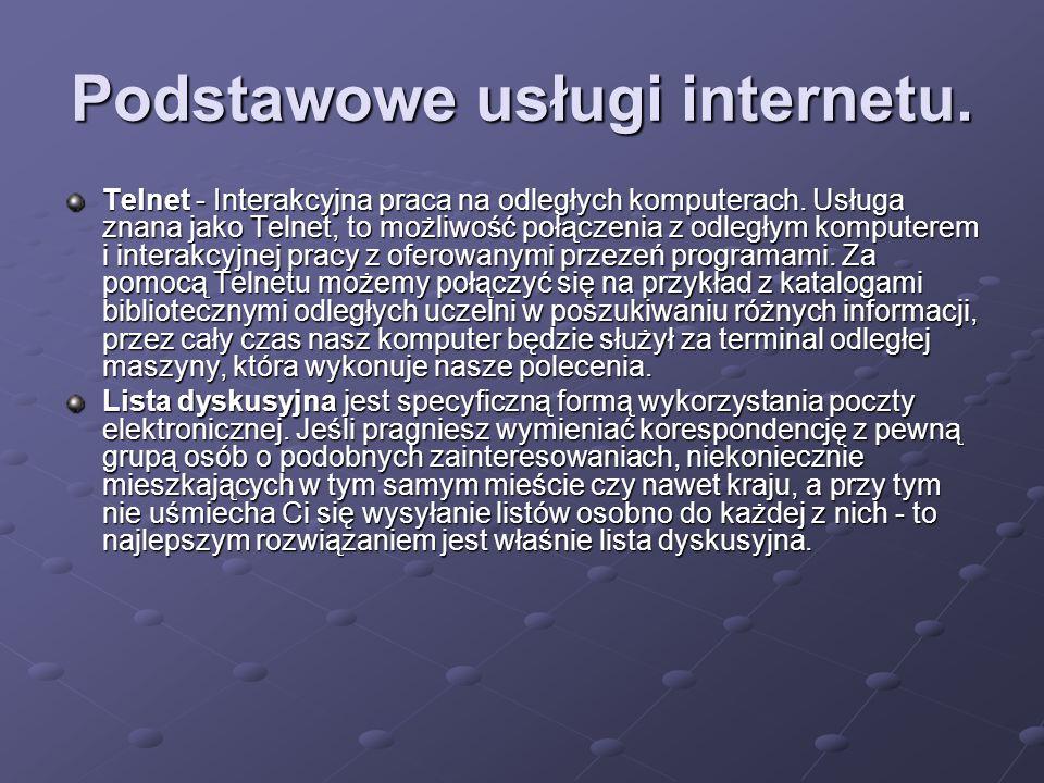 Podstawowe usługi internetu. Telnet - Interakcyjna praca na odległych komputerach. Usługa znana jako Telnet, to możliwość połączenia z odległym komput