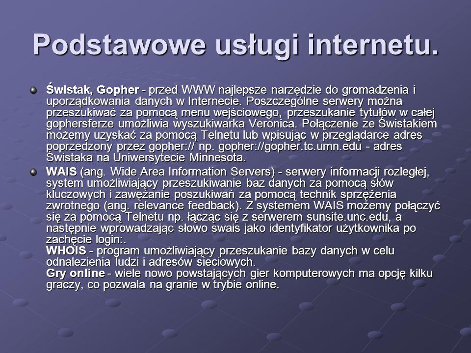 Podstawowe usługi internetu. Świstak, Gopher - przed WWW najlepsze narzędzie do gromadzenia i uporządkowania danych w Internecie. Poszczególne serwery