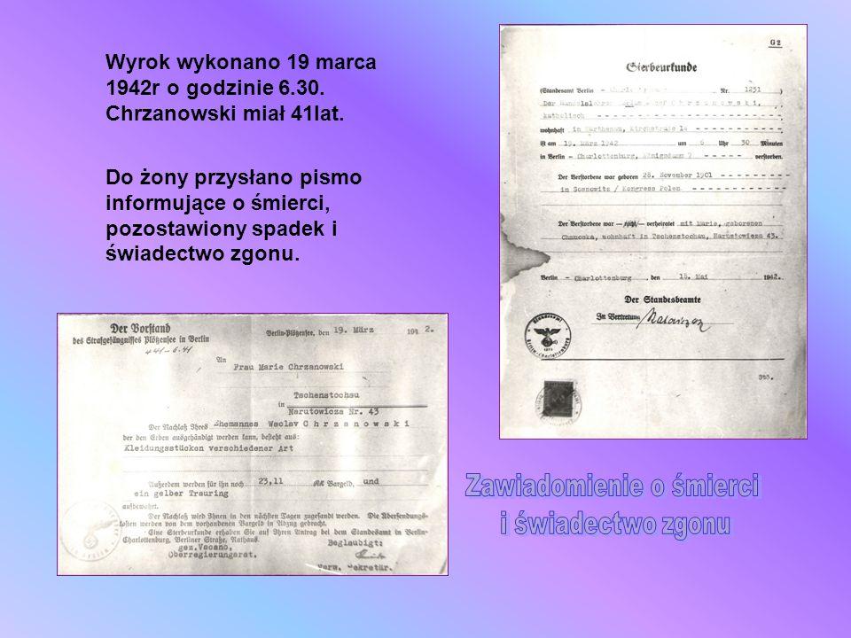 Wyrok wykonano 19 marca 1942r o godzinie 6.30. Chrzanowski miał 41lat. Do żony przysłano pismo informujące o śmierci, pozostawiony spadek i świadectwo