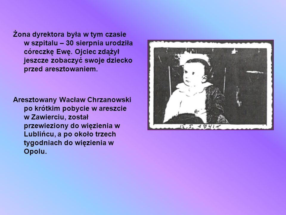 Żona dyrektora była w tym czasie w szpitalu – 30 sierpnia urodziła córeczkę Ewę. Ojciec zdążył jeszcze zobaczyć swoje dziecko przed aresztowaniem. Are