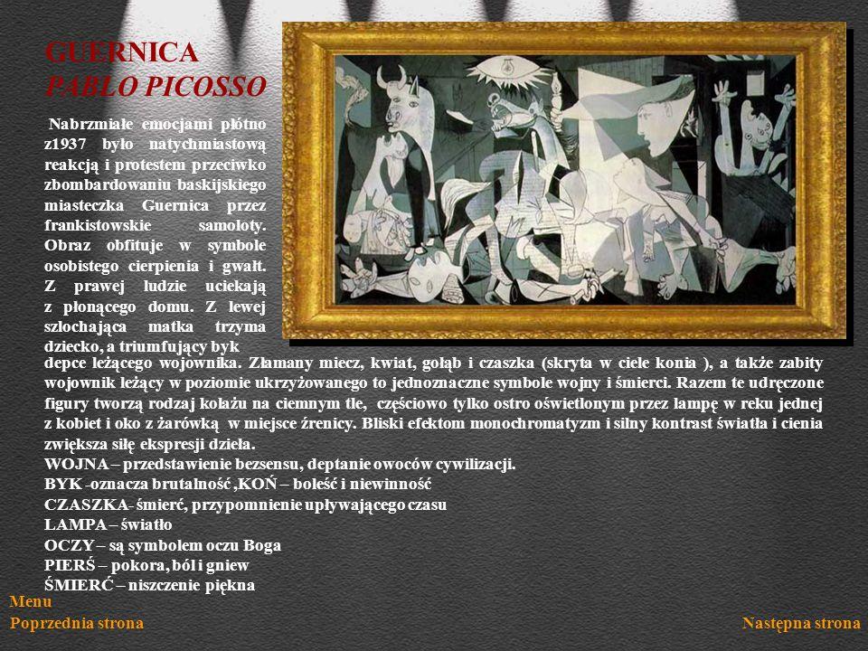 Menu Poprzednia stronaNastępna strona GUERNICA PABLO PICOSSO Nabrzmiałe emocjami płótno z1937 było natychmiastową reakcją i protestem przeciwko zbomba