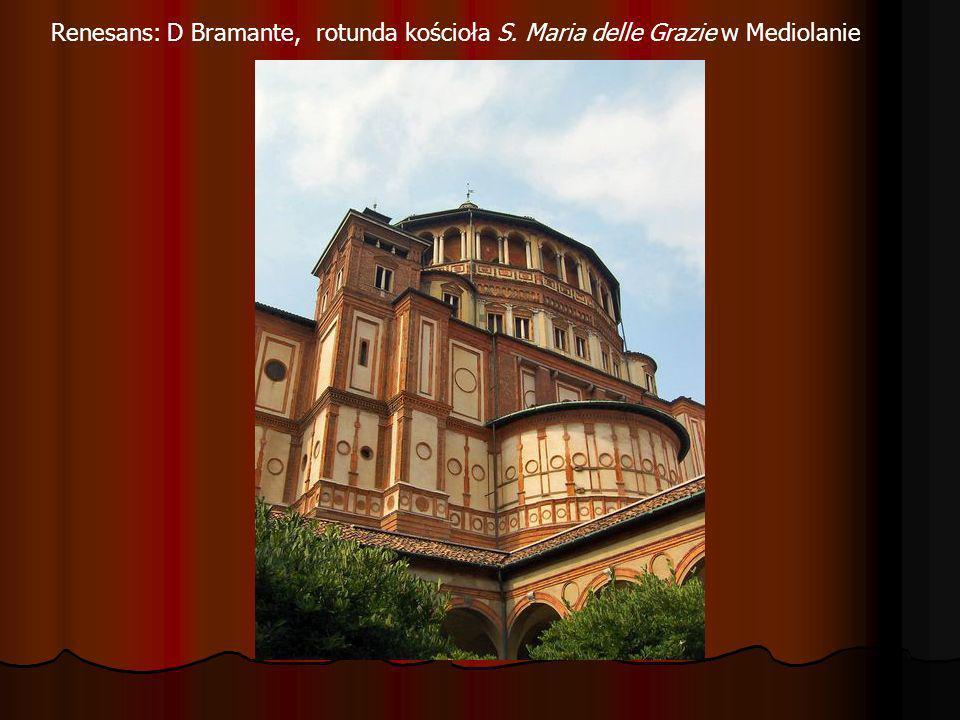 Renesans: D Bramante, rotunda kościoła S. Maria delle Grazie w Mediolanie