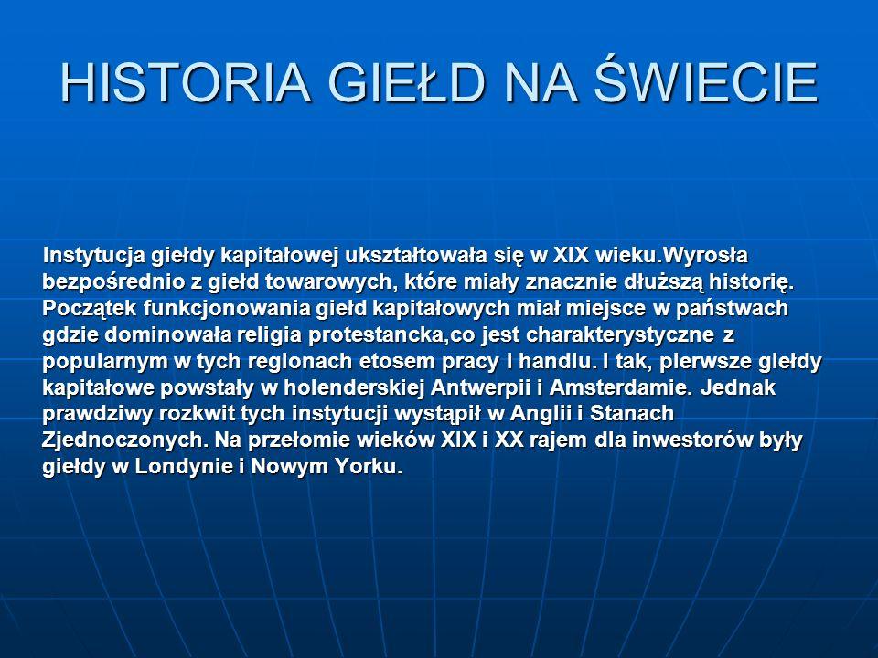 HISTORIA W POLSCE Pierwsza giełda papierów wartościowych w Polsce otwarta została w Warszawie 12 maja 1817 roku.