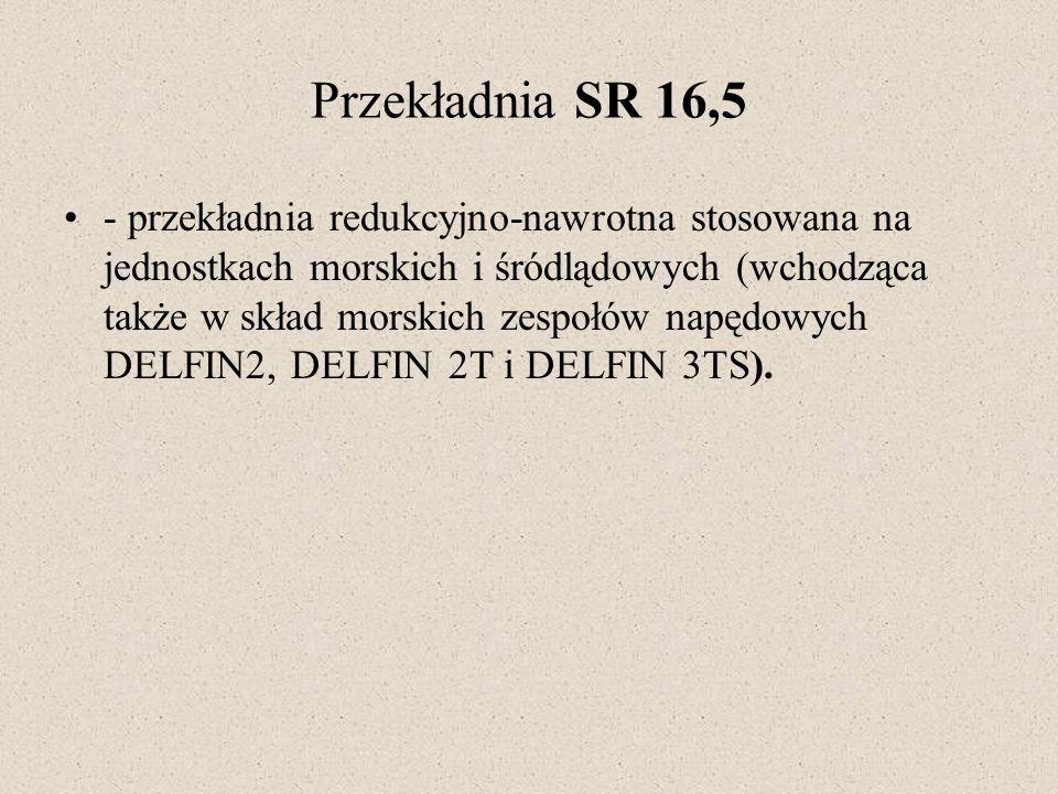 Przekładnia SR 16,5 - przekładnia redukcyjno-nawrotna stosowana na jednostkach morskich i śródlądowych (wchodząca także w skład morskich zespołów napę