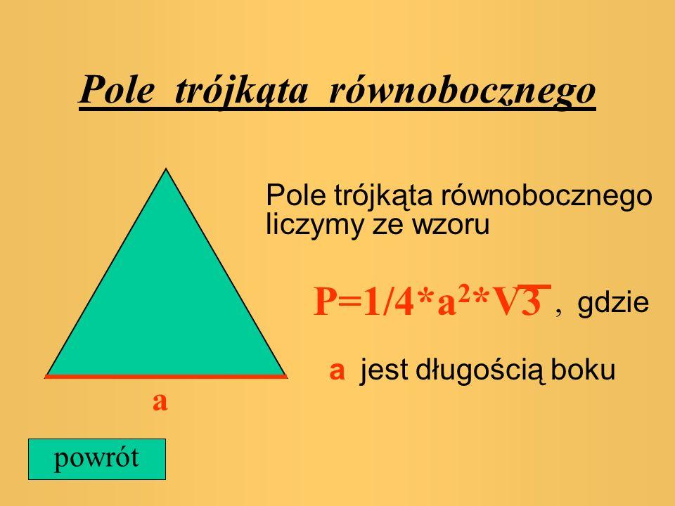 Pole rombu a h Pole rombu liczymy ze wzoru P=a*h, gdzie a jest podstawą, h jest wysokością powrót
