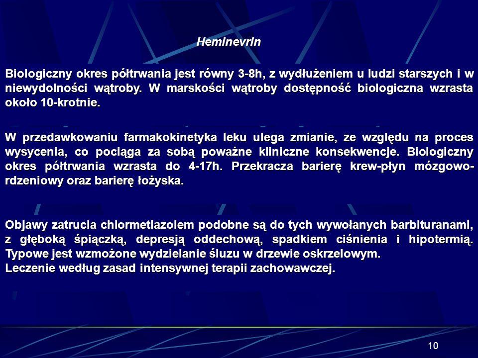 9 Leki uspokajające i nasenne o innej budowie Pochodne tiazolu Chlormethiazol (Heminevrin), pochodna tiaminy. Stosowany jako lek uspokajający oraz prz
