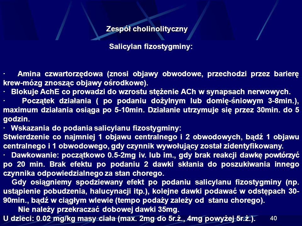 39 Zespół cholinolityczny Leki przeciwhistaminowe dimenhydrynat (Aviomarin), Hydroxyzyna (Atarax) dimenhydrynat (Aviomarin), Hydroxyzyna (Atarax) leki