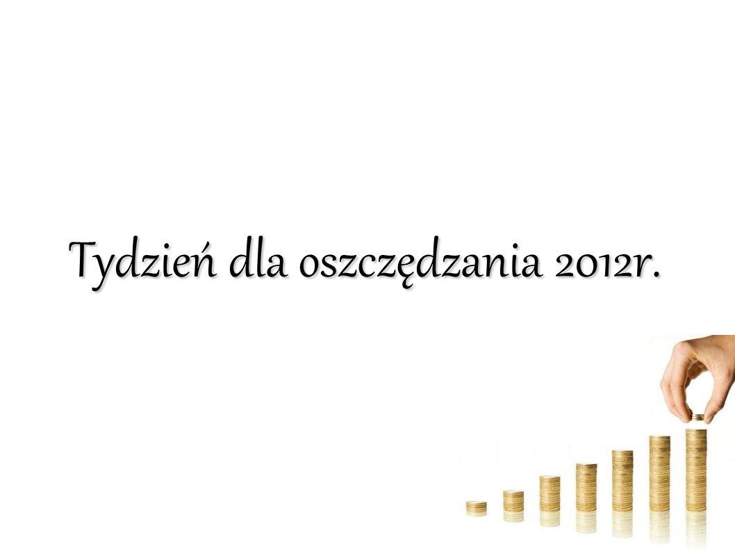 Tydzień dla oszczędzania 2012r.