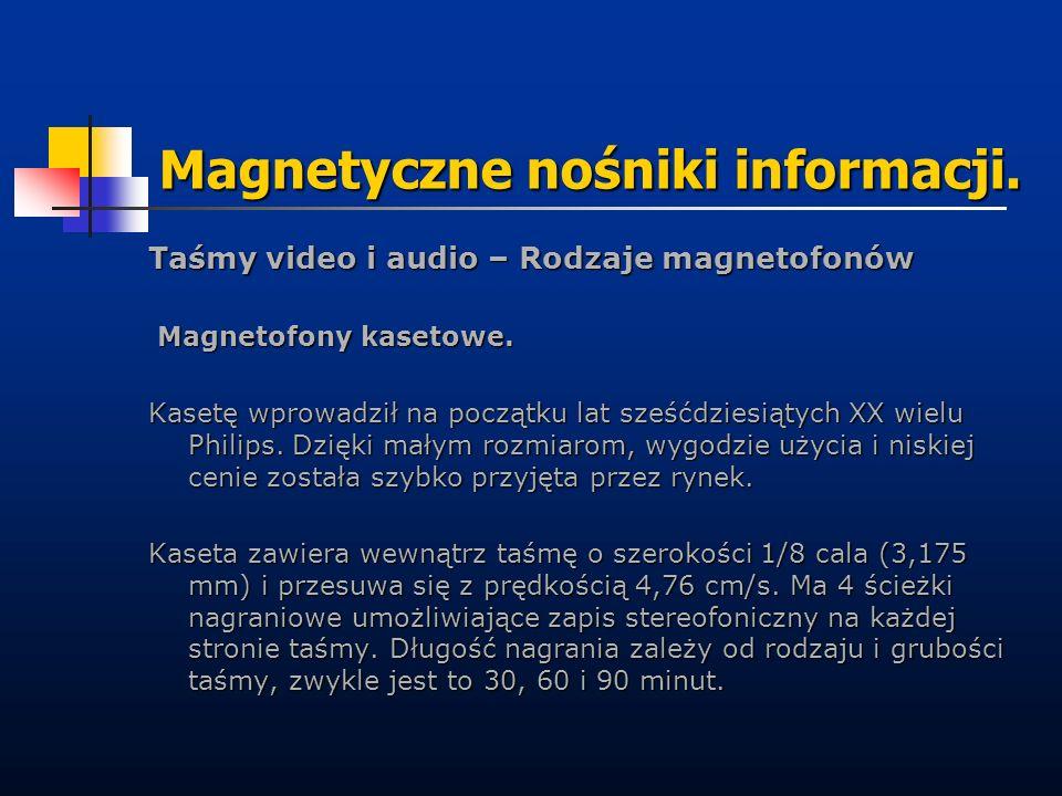 Magnetyczne nośniki informacji. Taśmy video i audio – Rodzaje magnetofonów Magnetofony kasetowe. Magnetofony kasetowe. Kasetę wprowadził na początku l