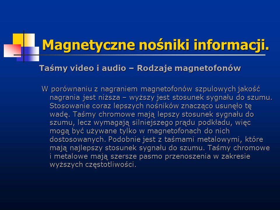 Magnetyczne nośniki informacji. Taśmy video i audio – Rodzaje magnetofonów W porównaniu z nagraniem magnetofonów szpulowych jakość nagrania jest niższ