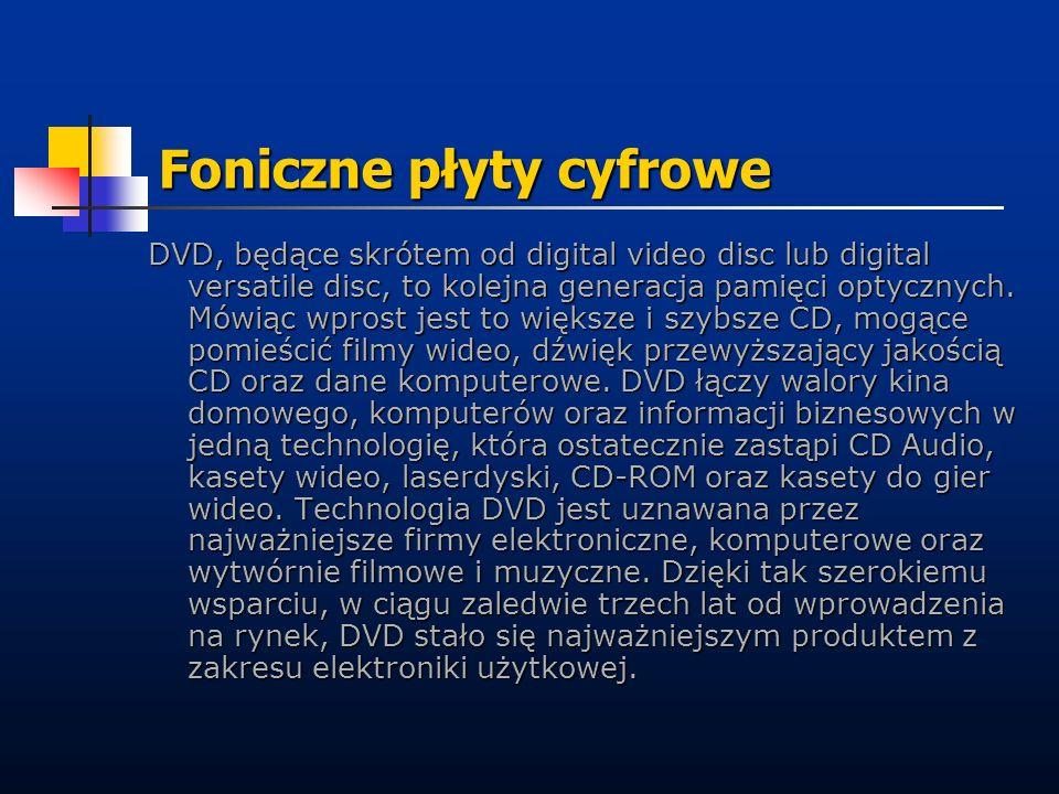 Foniczne płyty cyfrowe DVD, będące skrótem od digital video disc lub digital versatile disc, to kolejna generacja pamięci optycznych. Mówiąc wprost je