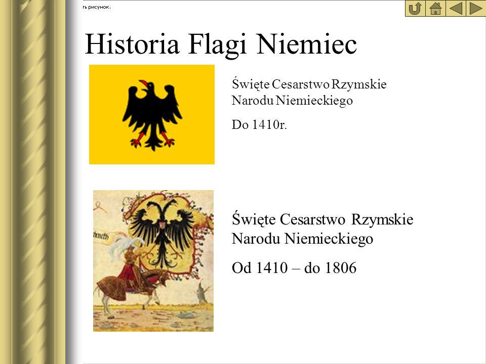 Historia Flagi Niemiec Święte Cesarstwo Rzymskie Narodu Niemieckiego Do 1410r. Święte Cesarstwo Rzymskie Narodu Niemieckiego Od 1410 – do 1806