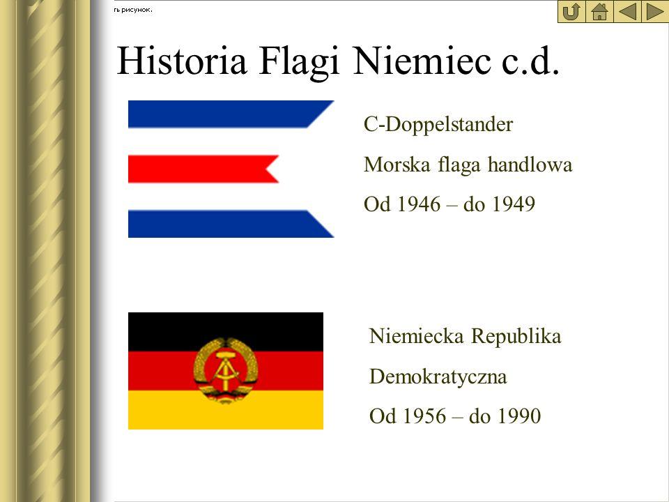 Historia Flagi Niemiec c.d. C-Doppelstander Morska flaga handlowa Od 1946 – do 1949 Niemiecka Republika Demokratyczna Od 1956 – do 1990