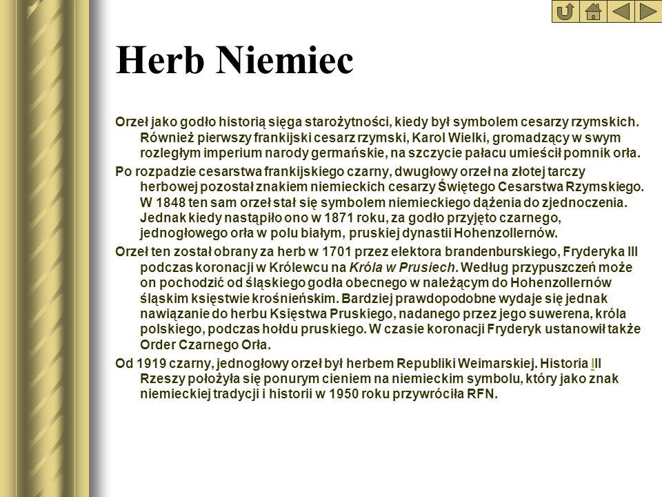 Herb Niemiec Orzeł jako godło historią sięga starożytności, kiedy był symbolem cesarzy rzymskich. Również pierwszy frankijski cesarz rzymski, Karol Wi