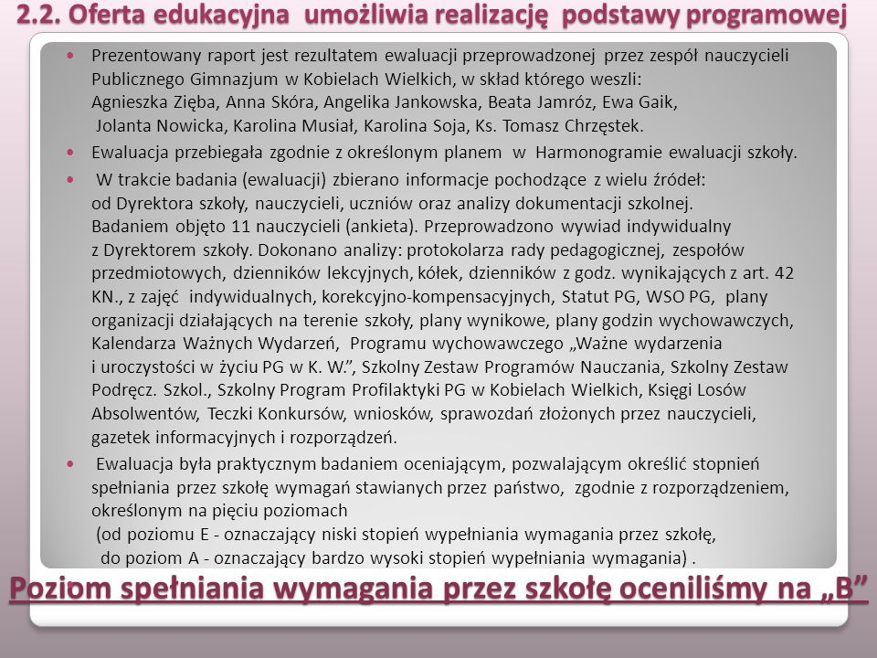 Wnioski z ewaluacji 1.Oferta edukacyjna wynika z podstawy programowej.