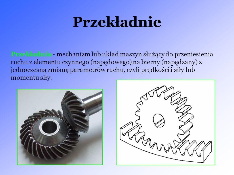 Przekładnie Przekładnia - mechanizm lub układ maszyn służący do przeniesienia ruchu z elementu czynnego (napędowego) na bierny (napędzany) z jednoczes