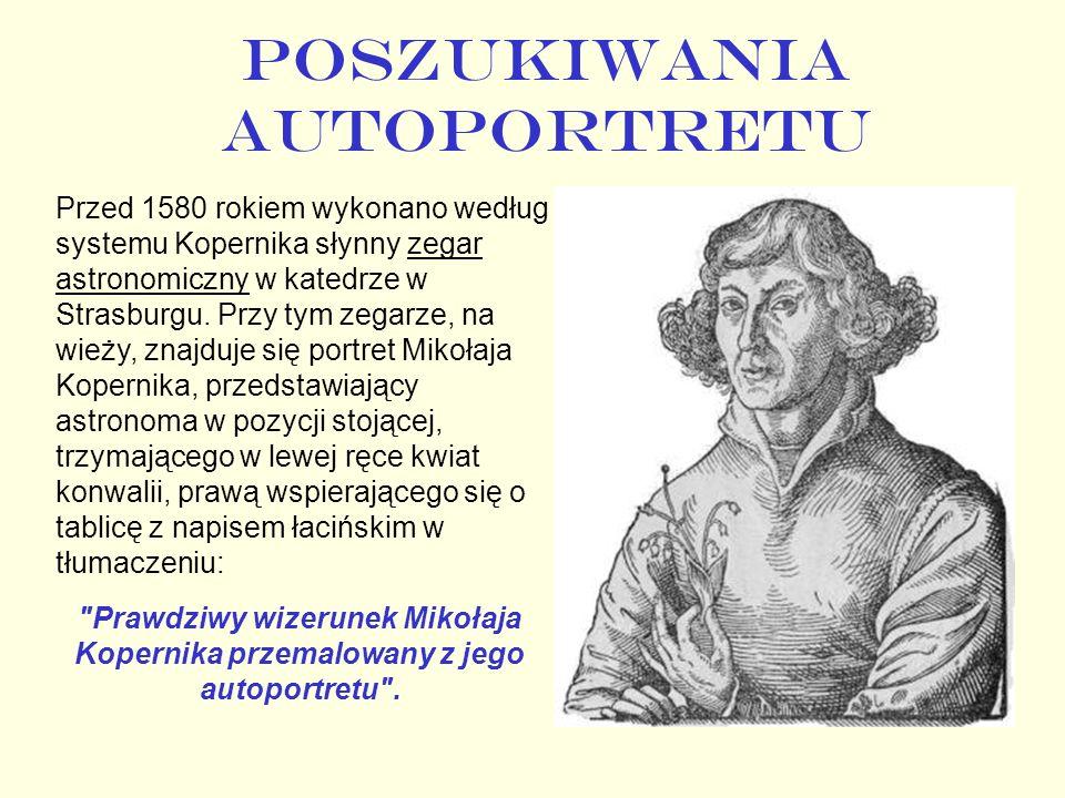 POSZUKIWANIA AUTOPORTRETU Przed 1580 rokiem wykonano według systemu Kopernika słynny zegar astronomiczny w katedrze w Strasburgu. Przy tym zegarze, na