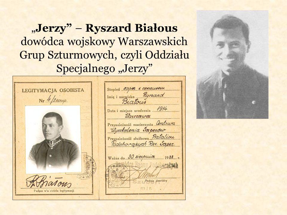 Jerzy – Ryszard Białous dowódca wojskowy Warszawskich Grup Szturmowych, czyli Oddziału Specjalnego Jerzy