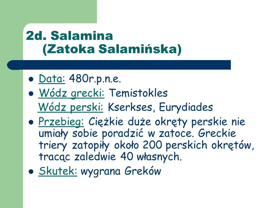 2d. Salamina (Zatoka Salamińska) Data: 480r.p.n.e.
