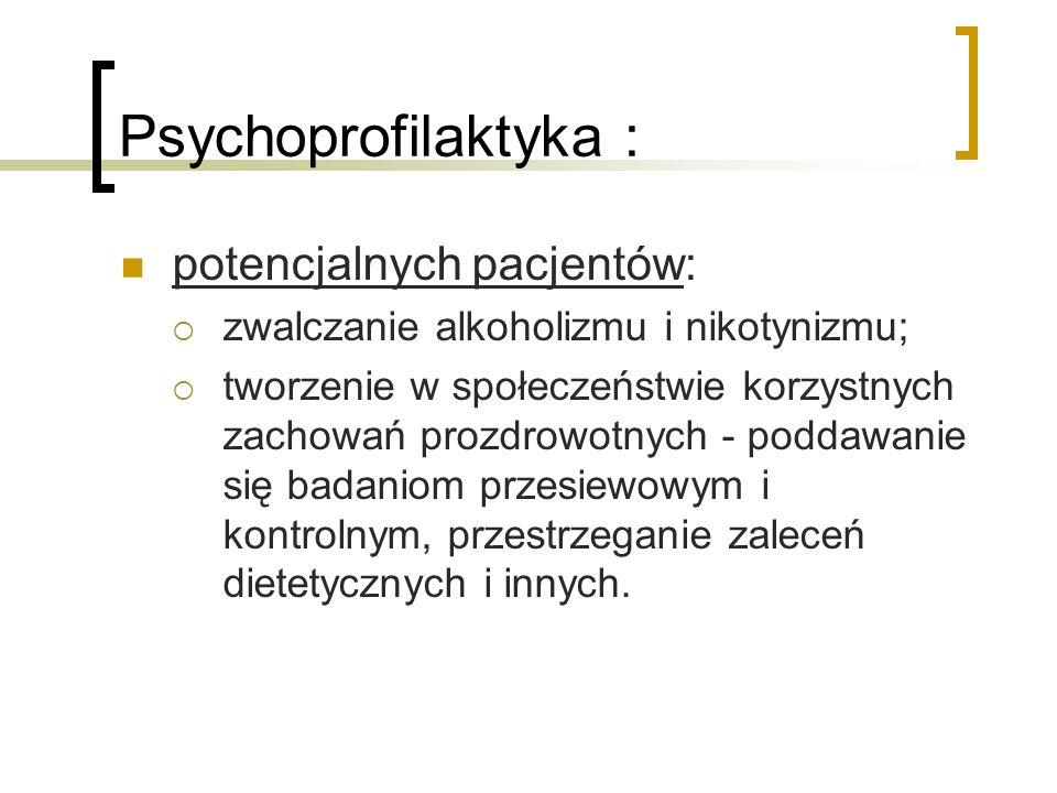 Psychoprofilaktyka : potencjalnych pacjentów: zwalczanie alkoholizmu i nikotynizmu; tworzenie w społeczeństwie korzystnych zachowań prozdrowotnych - p