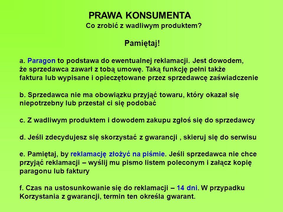 PRAWA KONSUMENTA Pamiętaj.a. Paragon to podstawa do ewentualnej reklamacji.