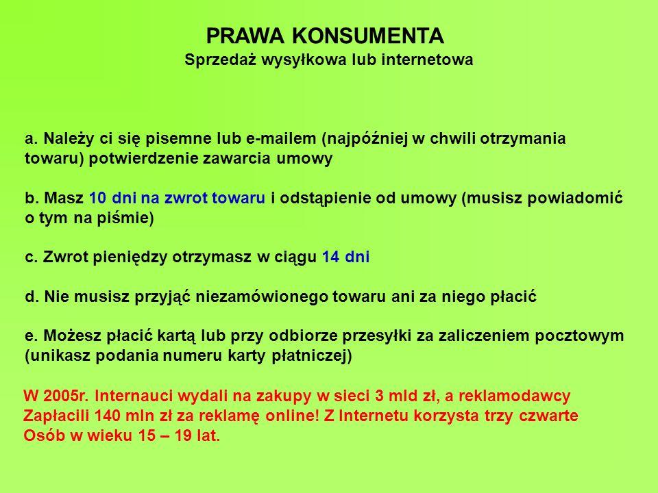 PRAWA KONSUMENTA Sprzedaż wysyłkowa lub internetowa a.