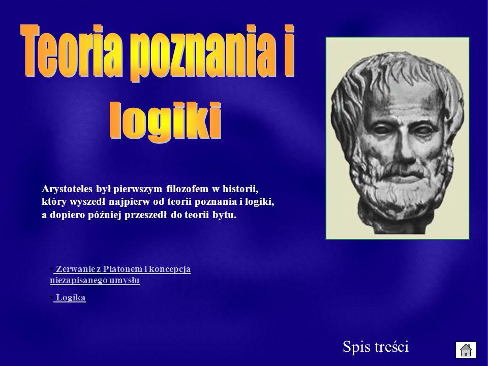 Arystoteles był pierwszym filozofem w historii, który wyszedł najpierw od teorii poznania i logiki, a dopiero później przeszedł do teorii bytu. Zerwan