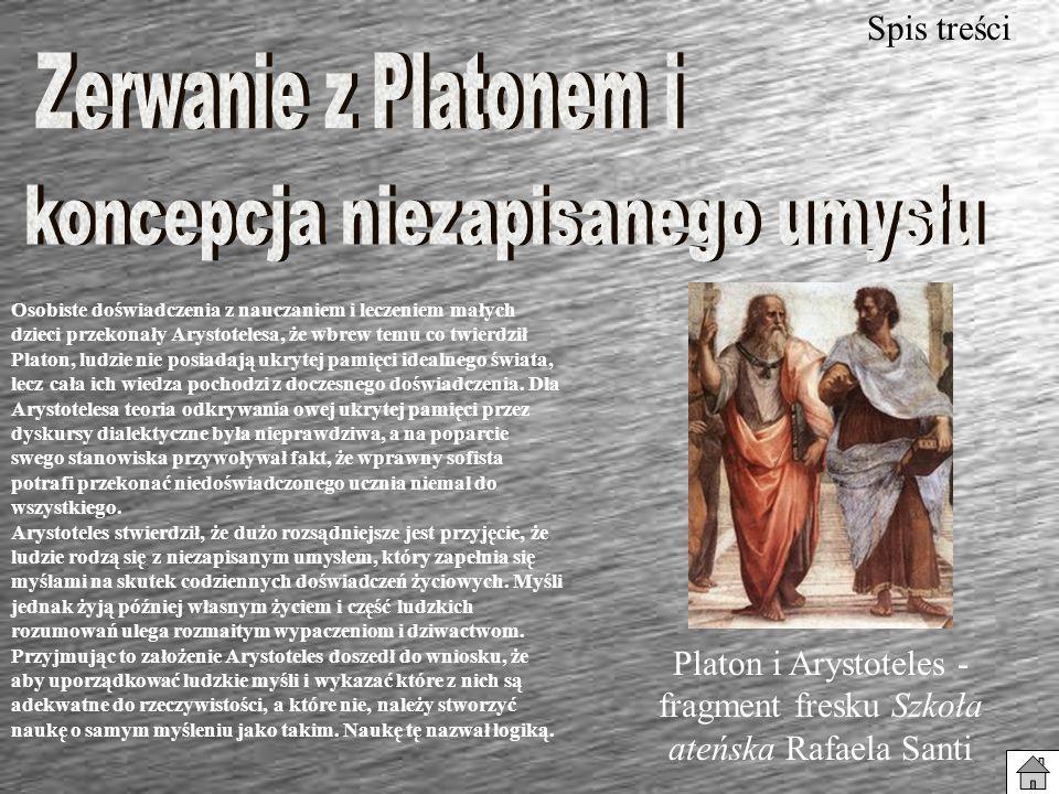 Osobiste doświadczenia z nauczaniem i leczeniem małych dzieci przekonały Arystotelesa, że wbrew temu co twierdził Platon, ludzie nie posiadają ukrytej