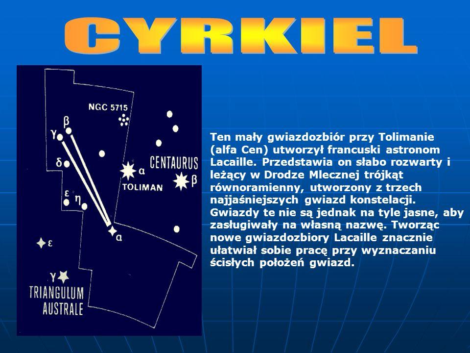 Ten mały gwiazdozbiór przy Tolimanie (alfa Cen) utworzył francuski astronom Lacaille.