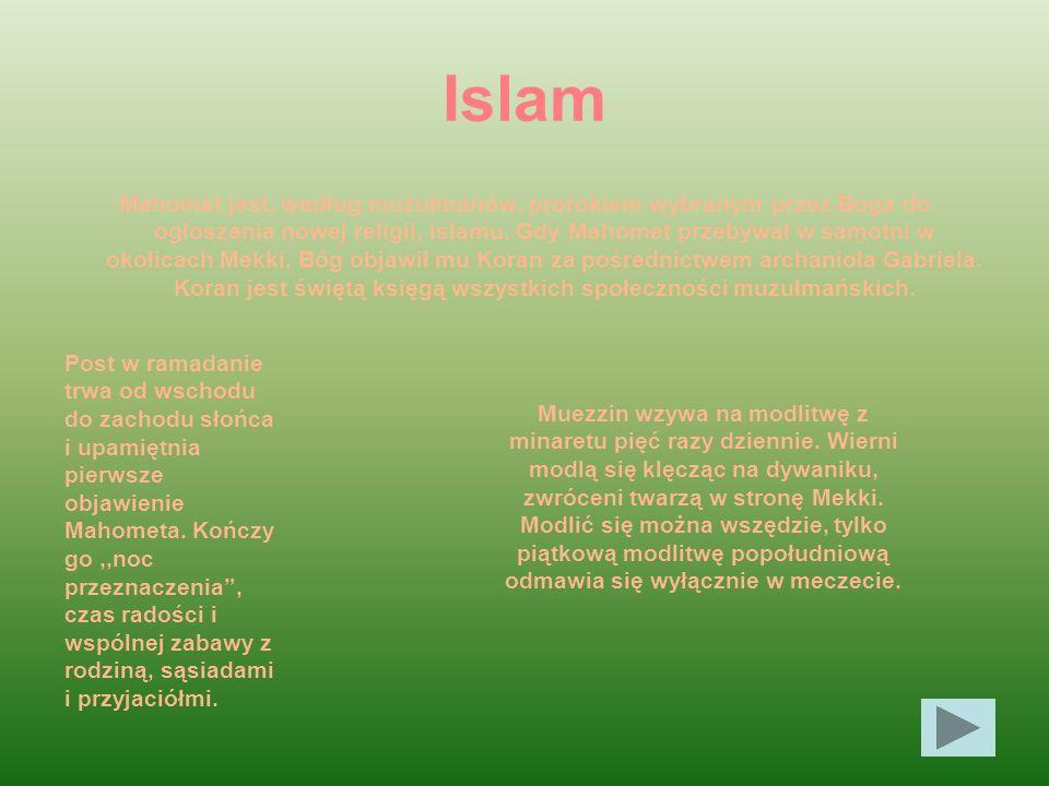 Islam Mahomet jest, według muzułmanów, prorokiem wybranym przez Boga do ogłoszenia nowej religii, islamu. Gdy Mahomet przebywał w samotni w okolicach