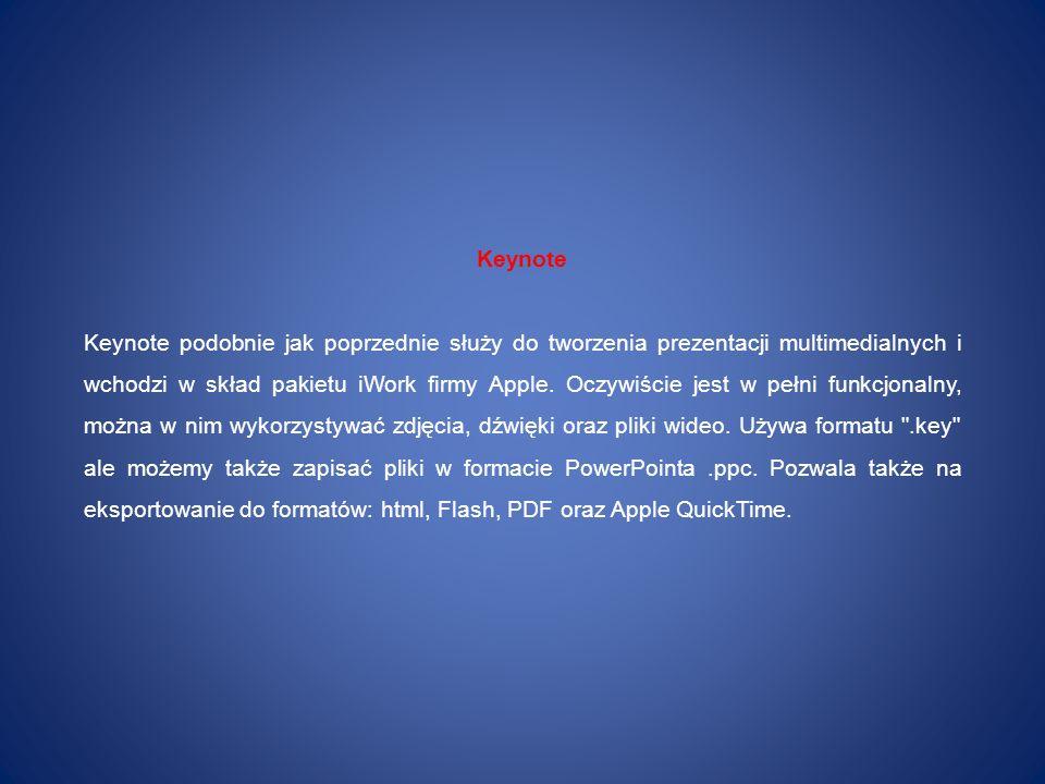 Keynote Keynote podobnie jak poprzednie służy do tworzenia prezentacji multimedialnych i wchodzi w skład pakietu iWork firmy Apple. Oczywiście jest w