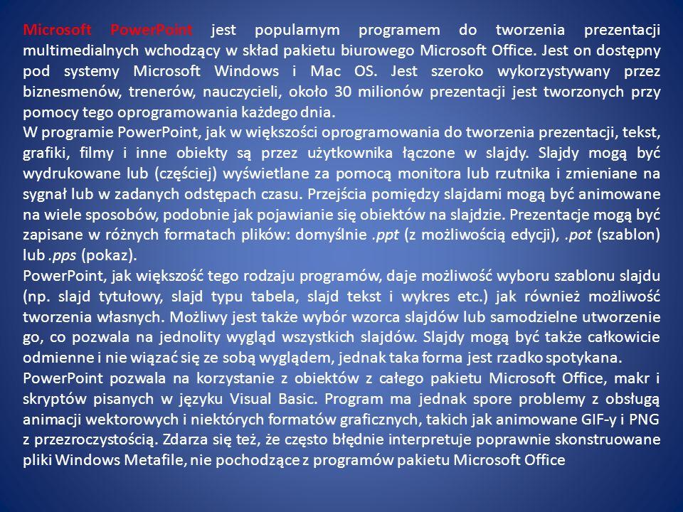 Stworzone do tej pory programy, w których można robić prezentacje to: Harvard Presentation Graphics, PowerPoint, Freelance Graphics, Corel Presentations, StarOffice Impress, KPresenter, OpenOffice.org Impress, NeoOffice Impress.