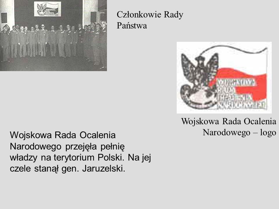 Członkowie Rady Państwa Wojskowa Rada Ocalenia Narodowego – logo Wojskowa Rada Ocalenia Narodowego przejęła pełnię władzy na terytorium Polski. Na jej