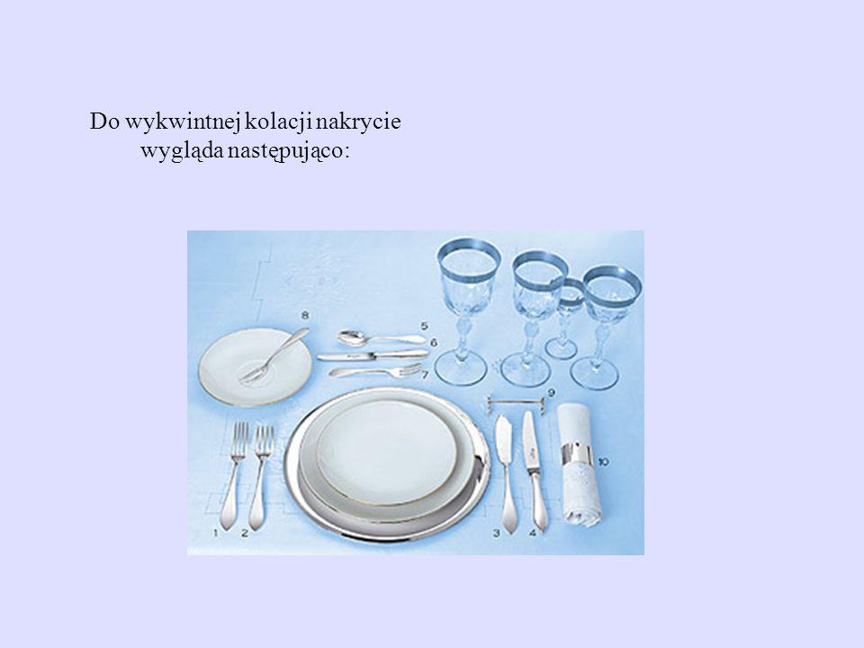 Do wykwintnej kolacji nakrycie wygląda następująco: