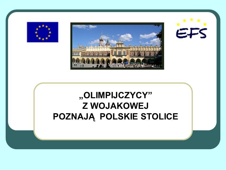 OLIMPIJCZYCY Z WOJAKOWEJ POZNAJĄ POLSKIE STOLICE