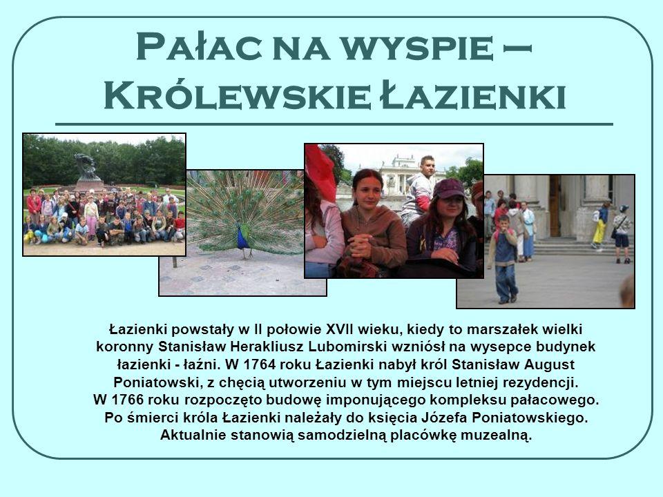 Pa ł ac na wyspie – Królewskie Ł azienki Łazienki powstały w II połowie XVII wieku, kiedy to marszałek wielki koronny Stanisław Herakliusz Lubomirski