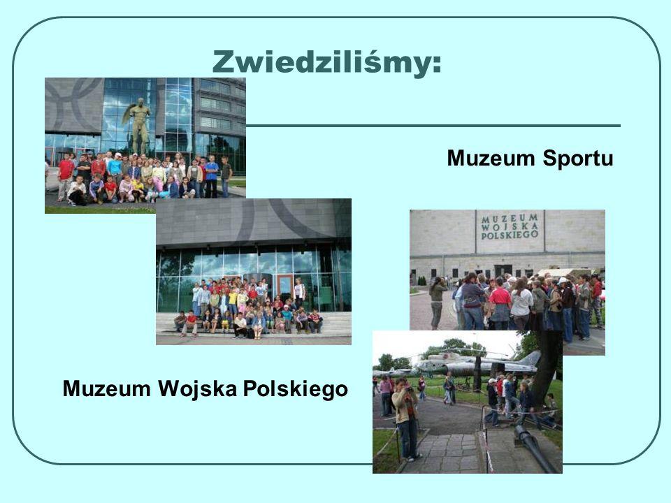 Zwiedziliśmy: Muzeum Sportu Muzeum Wojska Polskiego