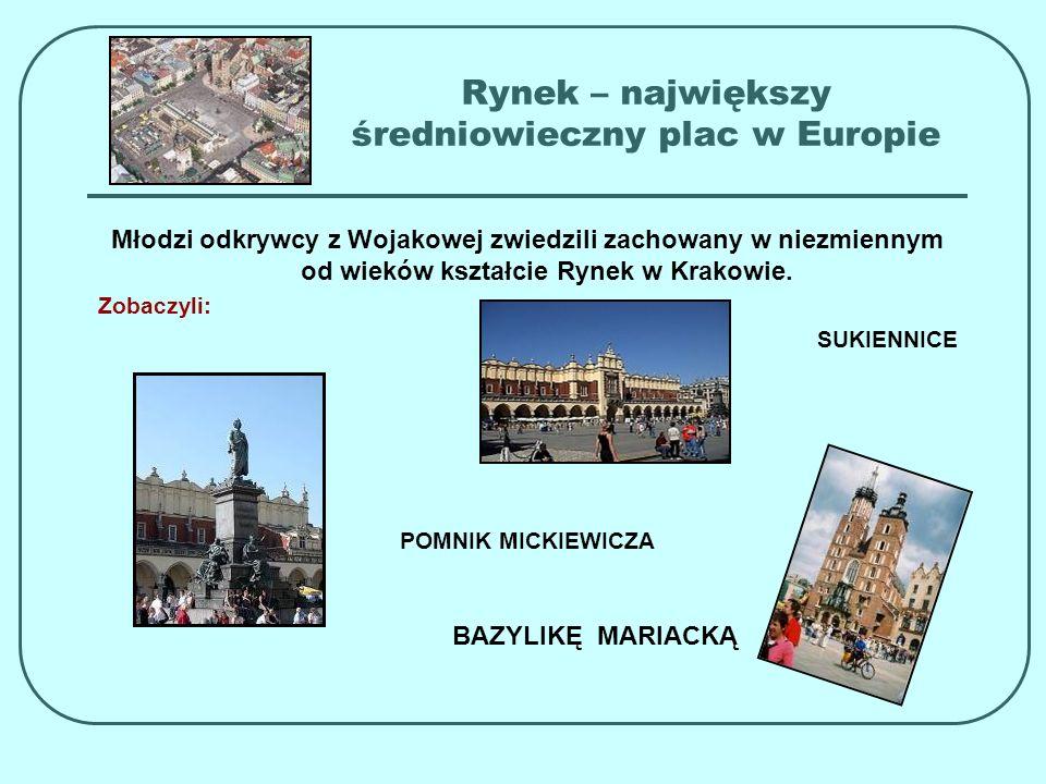 Rynek – największy średniowieczny plac w Europie Młodzi odkrywcy z Wojakowej zwiedzili zachowany w niezmiennym od wieków kształcie Rynek w Krakowie. Z