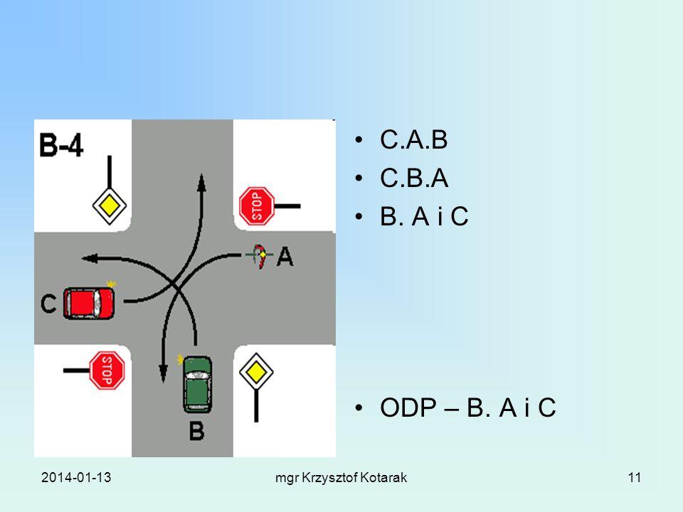 2014-01-13mgr Krzysztof Kotarak11 C.A.B C.B.A B. A i C ODP – B. A i C