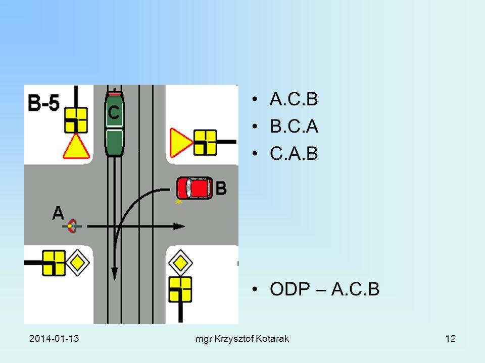 2014-01-13mgr Krzysztof Kotarak12 A.C.B B.C.A C.A.B ODP – A.C.B