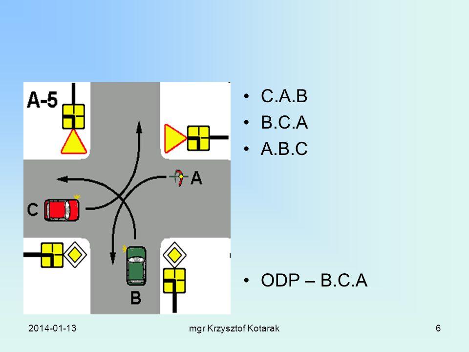 2014-01-13mgr Krzysztof Kotarak6 C.A.B B.C.A A.B.C ODP – B.C.A