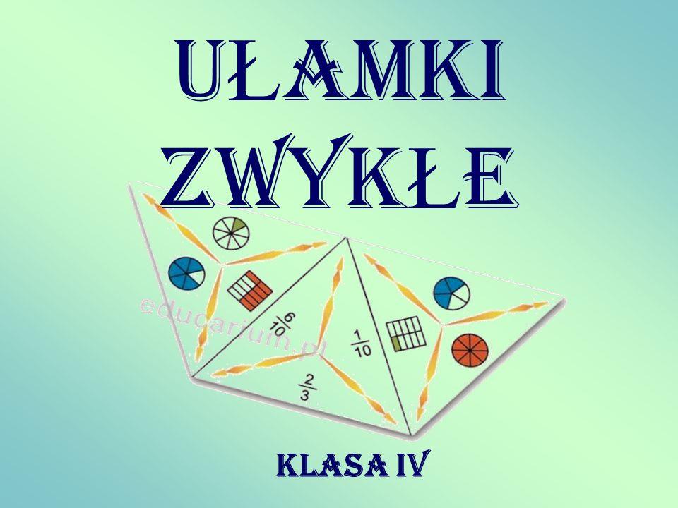 U Ł AMKI ZWYK Ł E KLASA IV