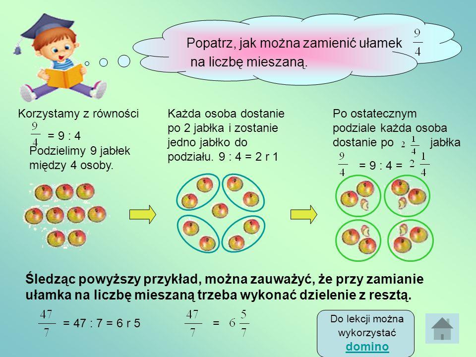 Jakimi liczbami należy zastąpić znaki zapytania? 1 = ? 2 = ? ? ? = = Jak zamienić liczby naturalne i mieszane na ułamki. 2 6 17 34 + 3 23 + 2 7 12 15