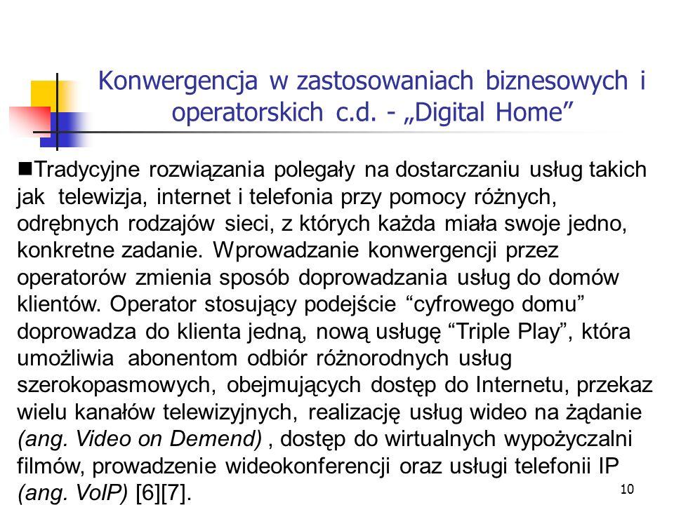10 Konwergencja w zastosowaniach biznesowych i operatorskich c.d. - Digital Home Tradycyjne rozwiązania polegały na dostarczaniu usług takich jak tele