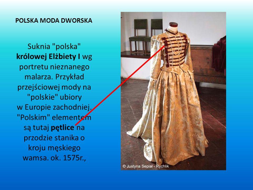 POLSKA MODA DWORSKA Suknia polska królowej Elżbiety I wg portretu nieznanego malarza.