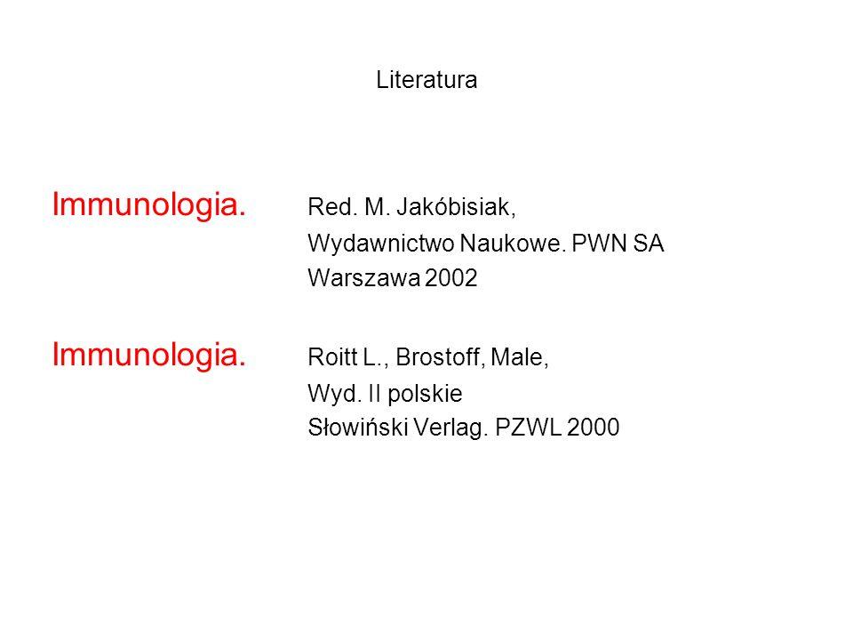 Literatura Immunologia. Red. M. Jakóbisiak, Wydawnictwo Naukowe. PWN SA Warszawa 2002 Immunologia. Roitt L., Brostoff, Male, Wyd. II polskie Słowiński