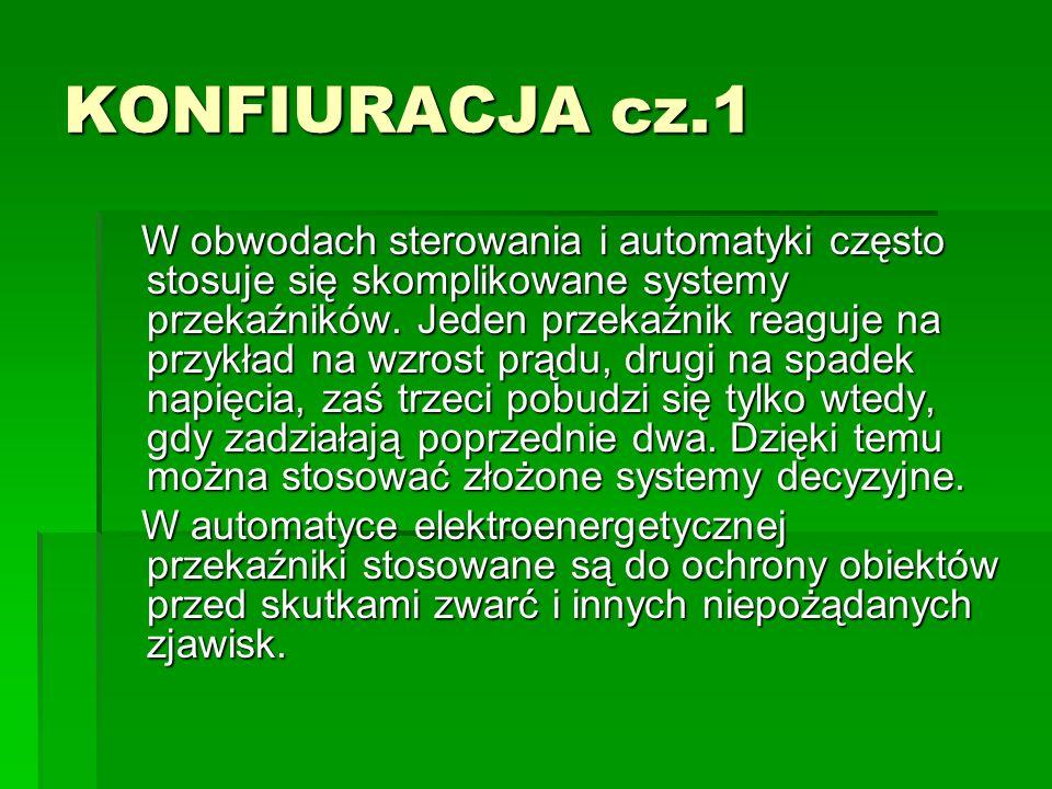 KONFIURACJA cz.1 W obwodach sterowania i automatyki często stosuje się skomplikowane systemy przekaźników.