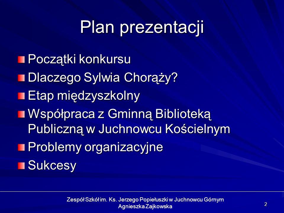 2 Plan prezentacji Początki konkursu Dlaczego Sylwia Chorąży? Etap międzyszkolny Współpraca z Gminną Biblioteką Publiczną w Juchnowcu Kościelnym Probl